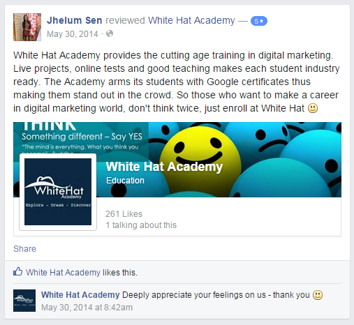 White Hat Academy provides the cutting age training in digital marketing. Live projects, online tests and good teaching makes each student industry ready. The Academy arms its students with Google certificates thus making them stand out in the crowd. So those who want to make a career in digital marketing world, don't think twice, just enroll at White Hat :)