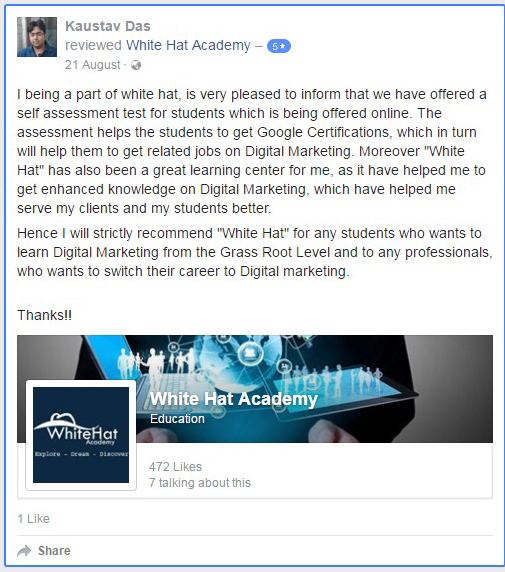 I being a part of white hat, is very pleased to inform that we have offered a self assessment test for students which is being offered online. The assessment helps the students to get Google Certifications, which in turn will help them to get related jobs on Digital Marketing. Moreover
